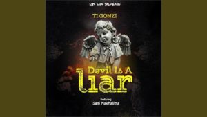Ti Gonzi, Sanii Makhalima – Devil is A Liar [Video]