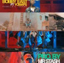 Yo Maps ft. Bobby East – Pamela's Share