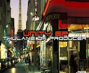 Thulane Da Producer – Unity [EP]