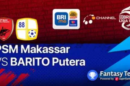 Link Live Streaming Gratis PSM Makassar vs Barito Putera