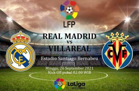 Link Live Streaming Gratis Real Madrid vs Villarreal