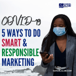 COVID-19: 5 Ways to Do Smart & Responsible Marketing