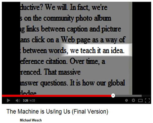 Michael Wesch's video The Machine Is Us/ing Us