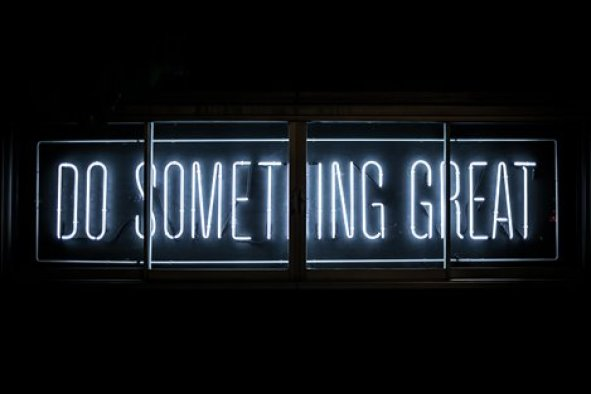 Do something great.