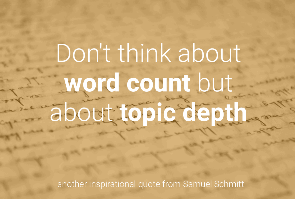 Don't think about word count but about topic depth.