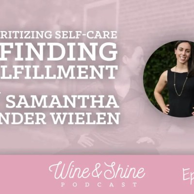 Self-Care, Building a Business & Balance {Wine + Shine Podcast Interview}