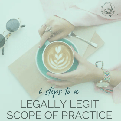 6 STEPS TO A LEGALLY LEGIT SCOPE OF PRACTICE