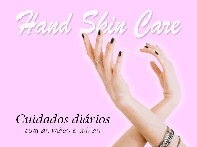 Cuidados com as mãos e unhas – Hand Skin Care