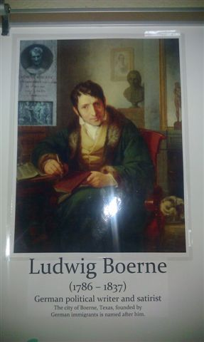 Ludwig Boerne (1786 - 1837) was a German-Jewish political writer and satirist. German colonist named the town Boerne, about 30 miles northwest of San Antonio, in honor of him, though he had never actually visited the town.