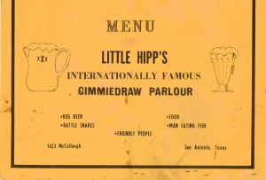 The grease-stained menu from Little Hipp's. My scrapbook also includes a grease-stained napkin from Casa Rio and Jim's.