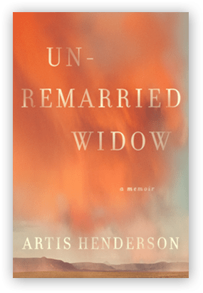 """""""Unremarried Widow"""" by Artis Henderson. Publisher: Simon & Schuster (January 7, 2014)"""