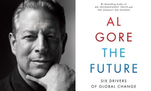"""""""The Future,"""" by former Vice President Al Gore. Publisher: Random House."""