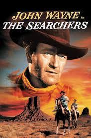 """The Searchers"" (1956) starring John Wayne."