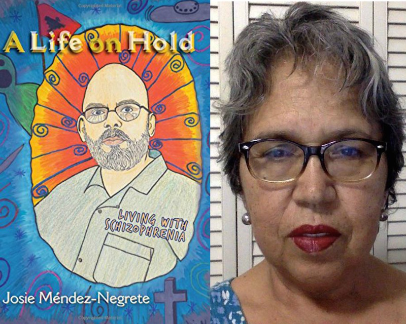 """Josie Méndez-Negrete and her new book """"A Life on Hold: Living with Schizophrenia."""" Photos courtesy of Josie Méndez-Negrete."""