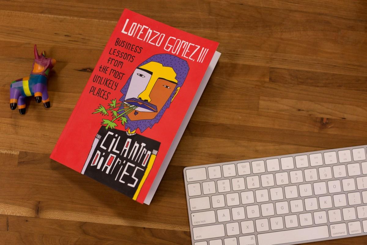 The Cilantro Diaries by Lorenzo Gomez.