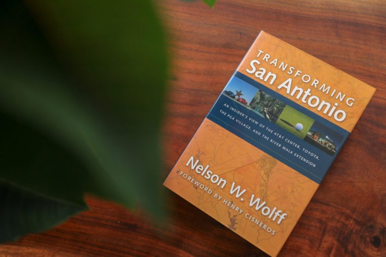Transforming San Antonio by Nelson Wolff