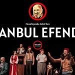 Engin Alkan,İstanbul Efendisi,Musahipzade Celâl,BB Şehir Tiyatroları,Tiyatro,Oyun,