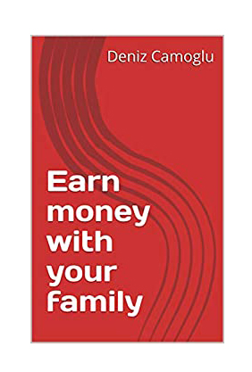 4 EARN MONEY WITH YOUR FAMILY