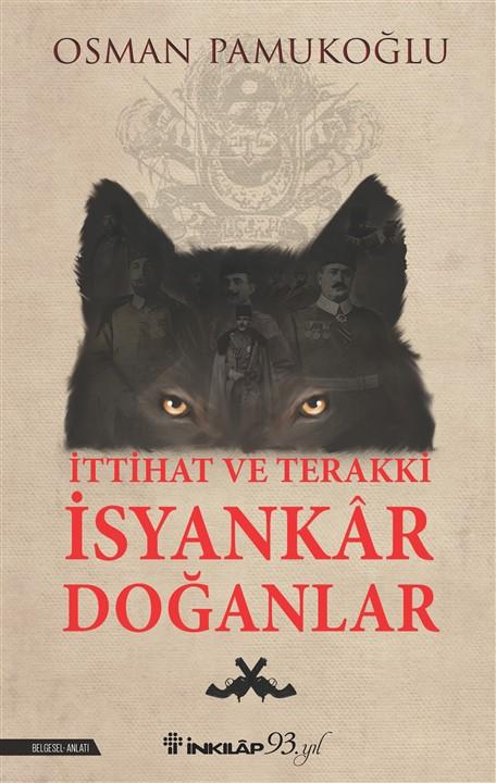 Osman Pamukoğlu & İttihat ve Terakki – İsyankâr Doğanlar
