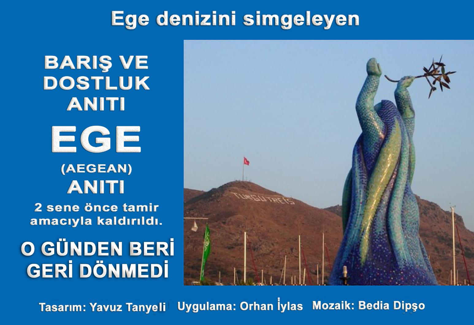 Barış ve Dostluk Anıtı EGE (AEGEAN) Geri Dönmedi