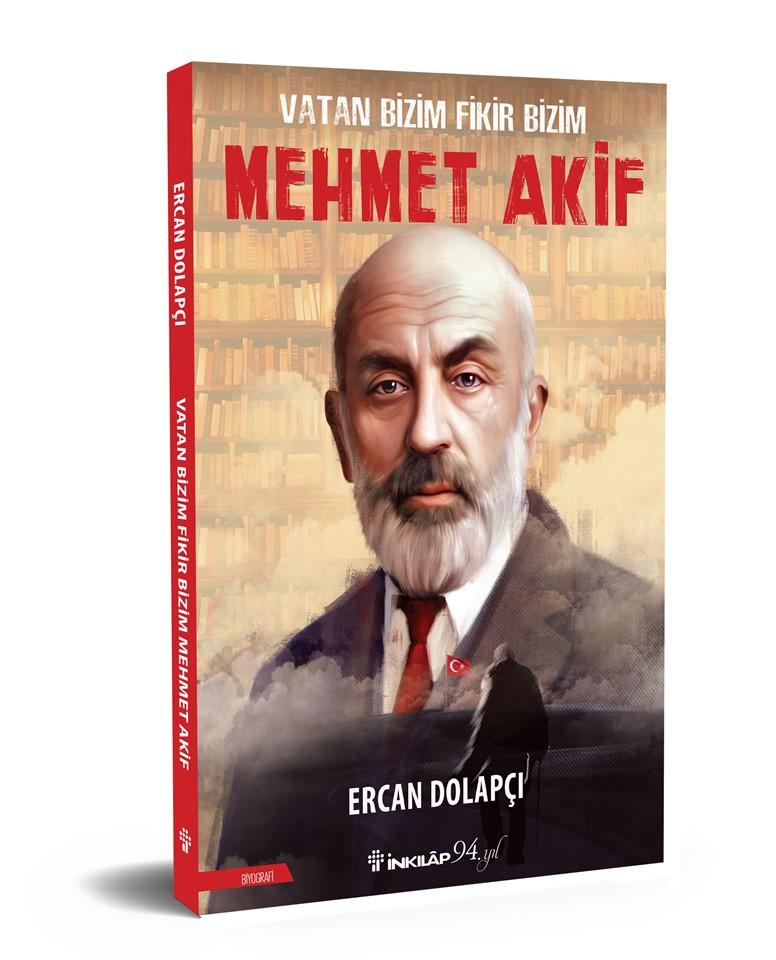 """""""Mehmet Akif: Vatan Bizim Fikir Bizim"""""""