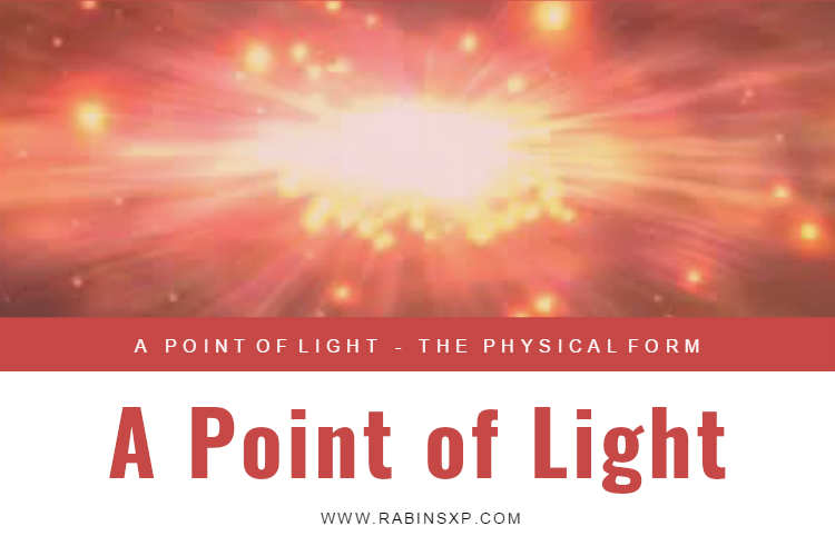 A Point of Light - The Physical Form