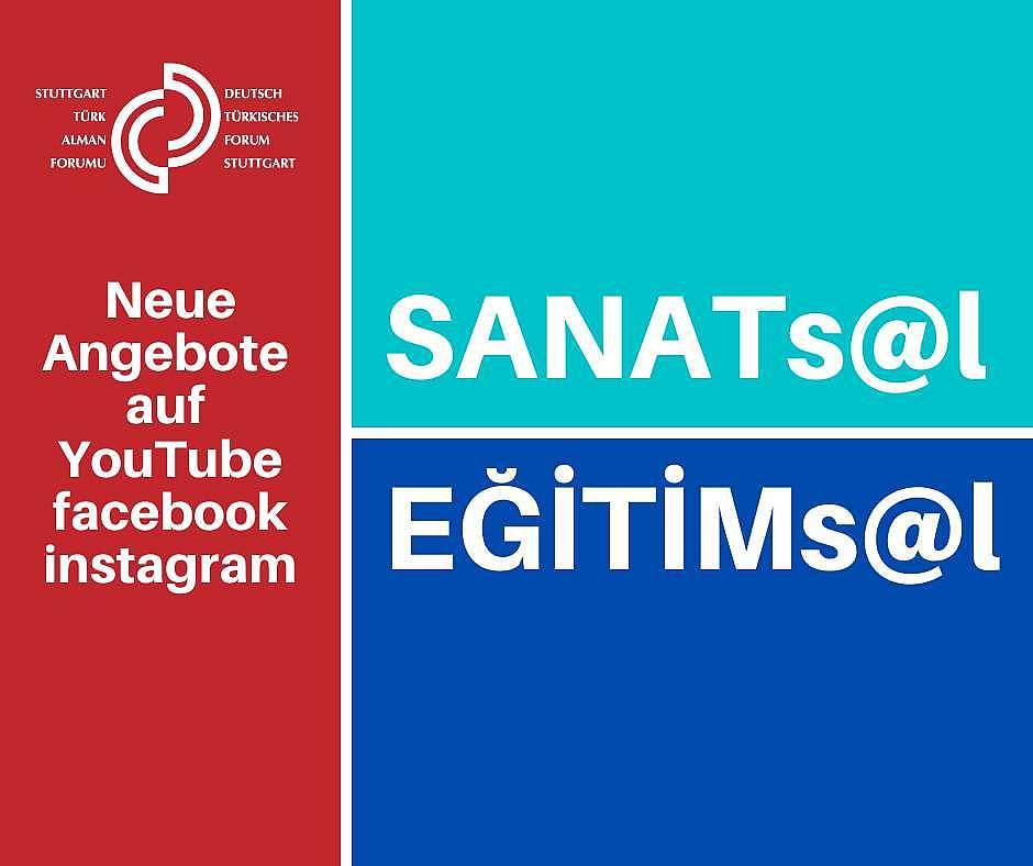 Digitale Reihen SANATs@l & EĞİTİMs@l des Deutsch-Türkischen Forums Stuttgart
