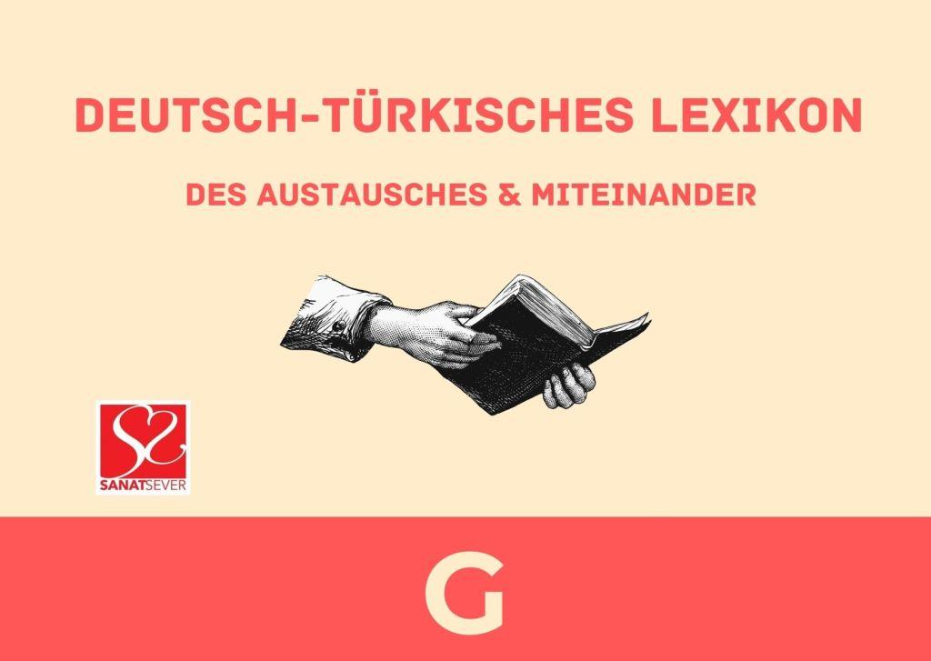 G - Deutsch-Türkisches Lexikon des Austausches & Miteinander