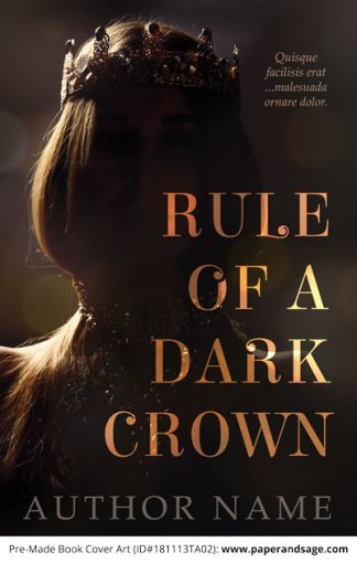 Pre-Made Book Cover ID#181113TA02 (Rule of a Dark Crown)