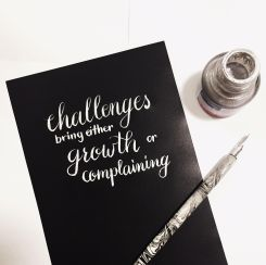 Challenges bring either growth or complaining