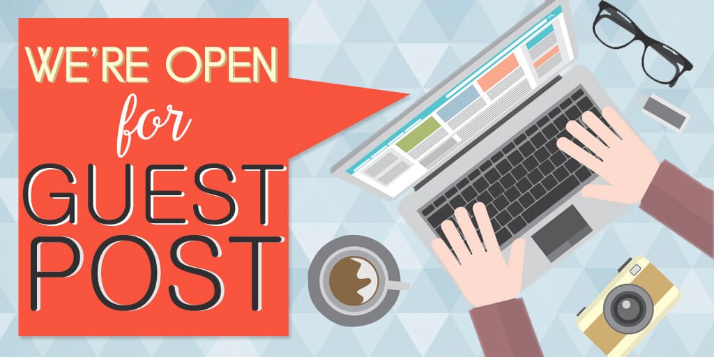 we are open for guest post