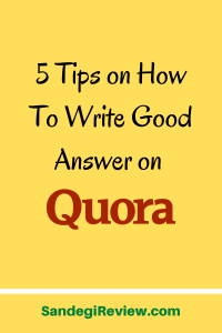 5 Tips on How To Write Good Answer on Quora