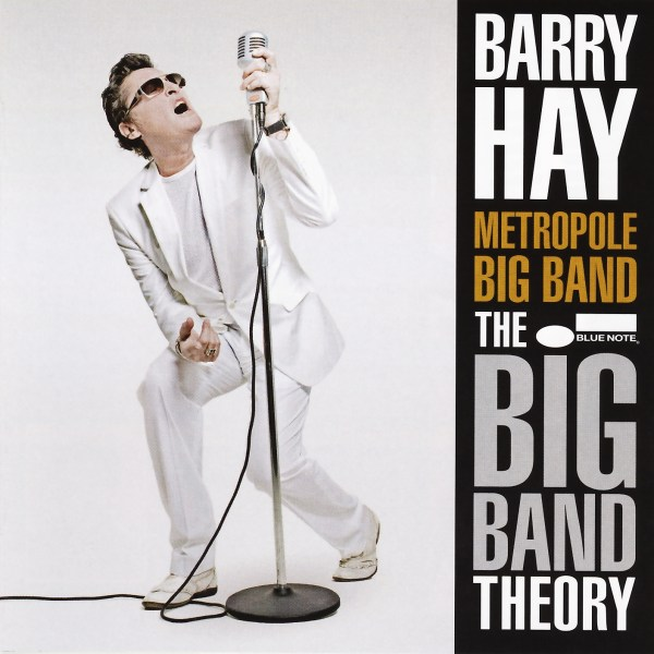 Barry Hay & Metropole Big Band - The Big Band Theory