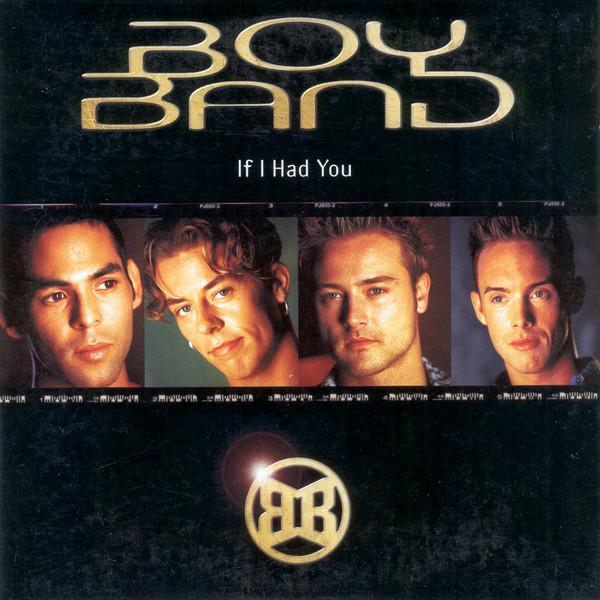 Boy Band - If I Had You