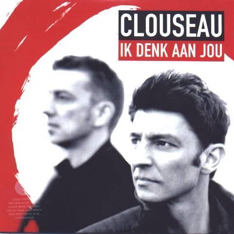 Clouseau – Ik Denk Aan Jou