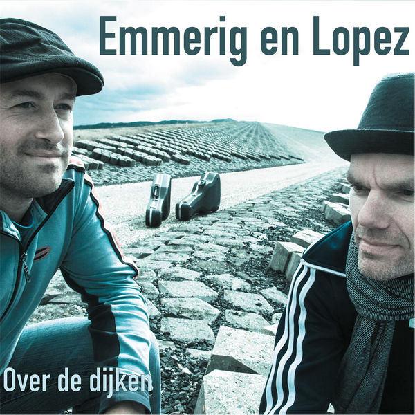 Emmerig En Lopez - Over De Dijken