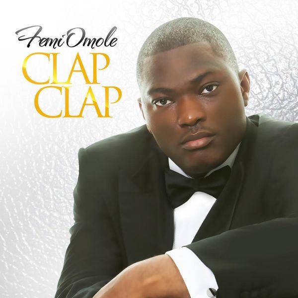 Femi Omole - Clap Clap