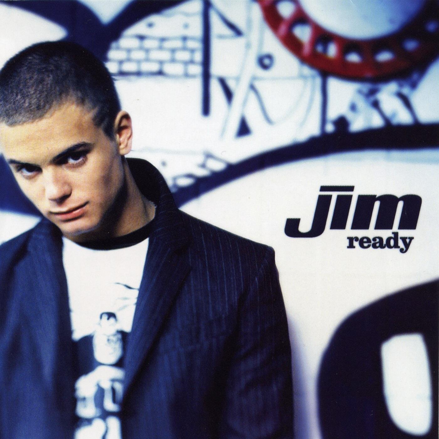 Jim - Ready
