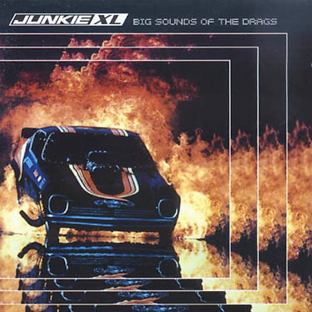 JunkieXL - Big sounds of the drags