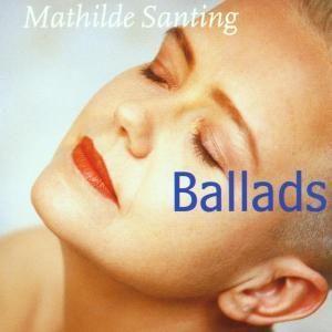Mathilde Santing - Ballads