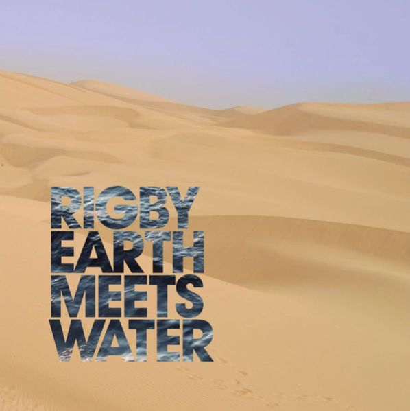 Rigby - Earth Meets Water