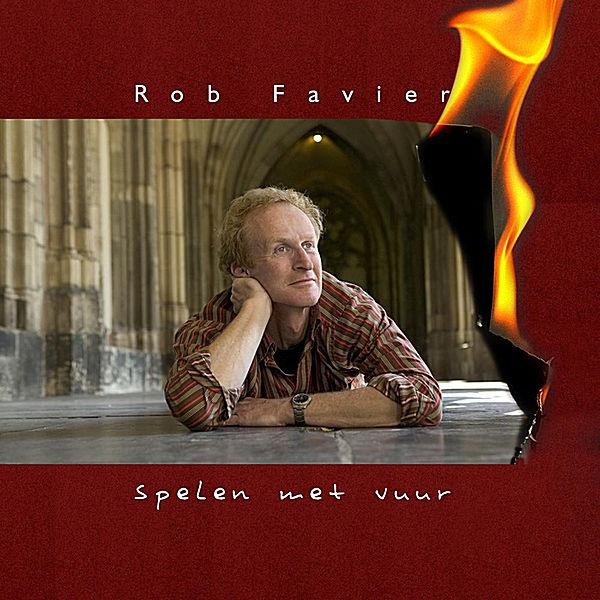 Rob Favier – Spelen met Vuur
