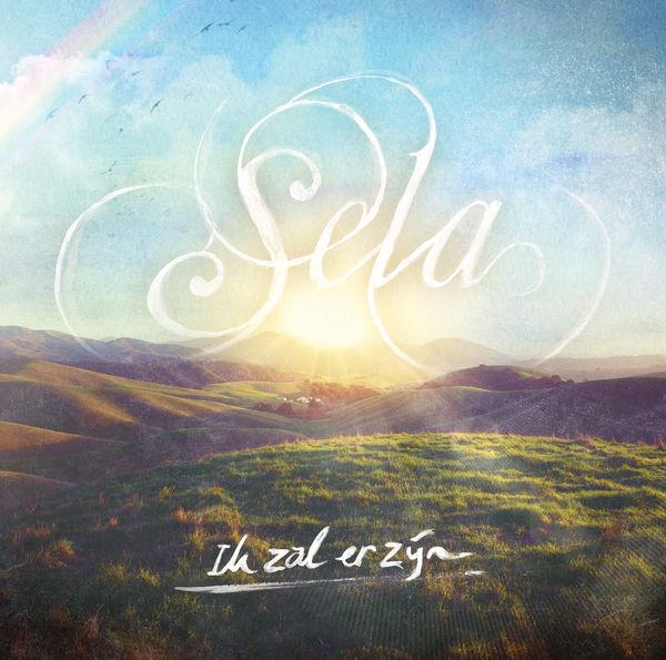 Sela – Ik Zal Er Zijn