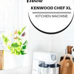 Review Kenwood Chef XL Kitchen Machine