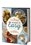 Make It Easy: 120 Mix-and-Match Recipes to Cook from Scratch