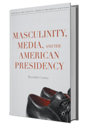 Maculinity, Media, and the American Presidency