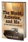 The World, America, and Me in the Twentieth Century