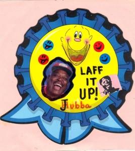 Laff it up! - Hubba Jubba decal