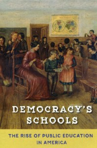 Democracy's Schools: A Good Read on the Origins and Evolution of Public Education