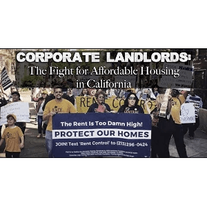 Corporate Landlords: The Fight for Affordable Housing in California | Video Worth Watching